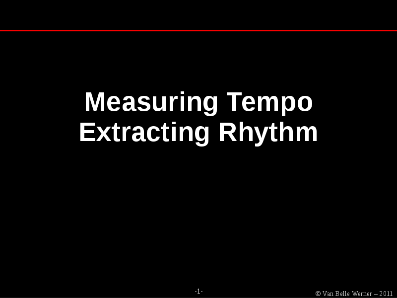Measuring Tempo, Extracting Rhythm & Composition